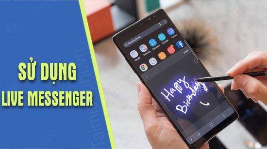 su dung live messenger tren galaxy note 9