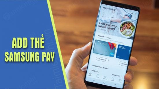 cach add the ngan hang vao samsung pay tren galaxy note 9