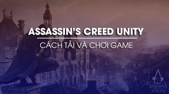 cach tai assassin s creed unity mien phi vinh vien