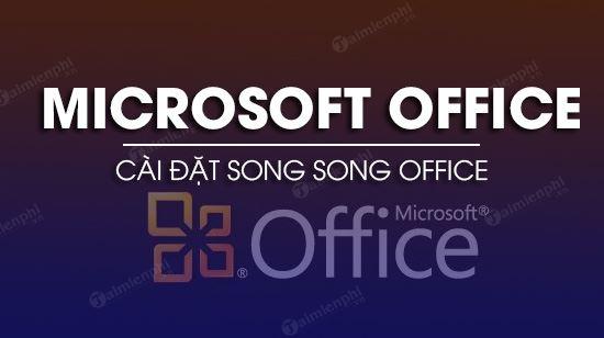 cach cai song song office 2003 va 2013 tren cung may tinh