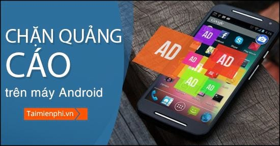 cach tat quang cao tren android