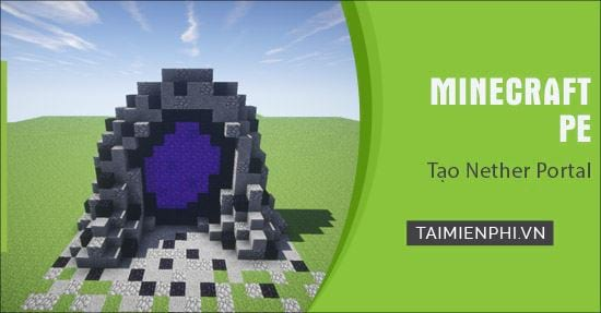 cach tao cong thong tin nether trong minecraft