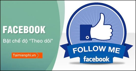 huong dan mo theo doi facebook tren may tinh va dien thoai