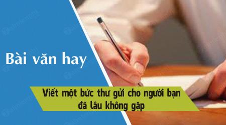 viet mot buc thu gui cho nguoi ban da lau khong gap