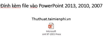 dinh kem file trong powerpoint