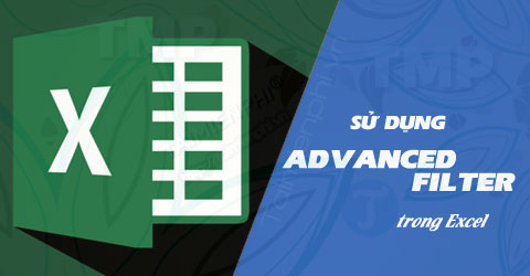 su dung advanced filter trong excel