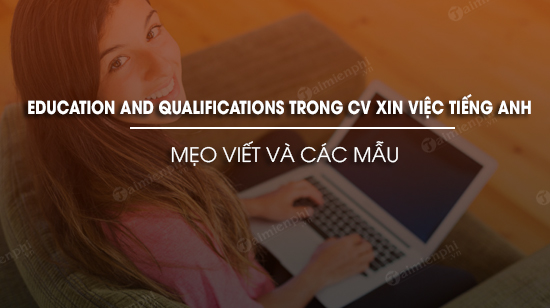 meo viet va mau education and qualifications trong cv xin viec tieng anh