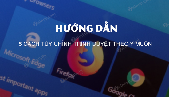 tuy chinh trinh duyet theo y muon