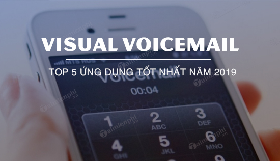 top 5 ung dung visual voicemail tot nhat nam 2019