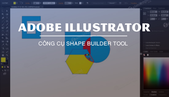 cong cu shape builder tool trong illustrator