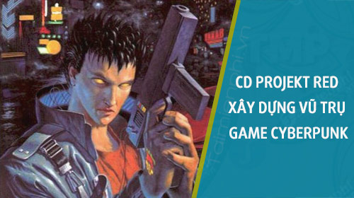 cd projekt red xay dung vu tru game cyberpunk