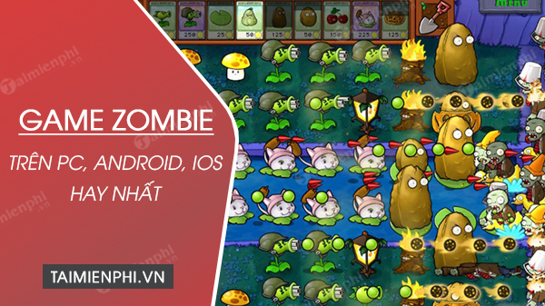 game zombie pc hay nhat