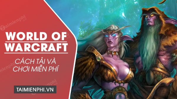 cach choi mien phi world of warcraft