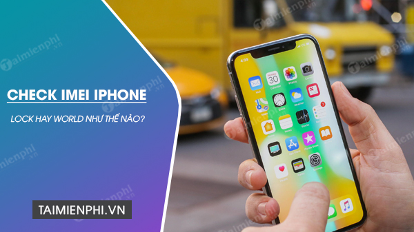 cach check imei iphone lock, quoc te