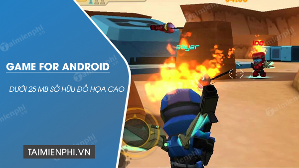 top game cho android duoi 25mb do hoa cao