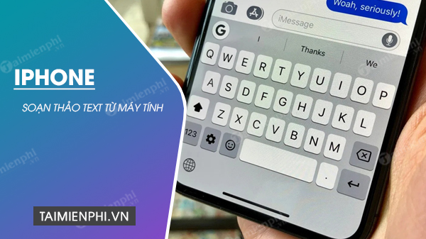 soan thao text tren iphone tu may tinh windows 10