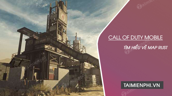 tim hieu map rust trong call off duty mobile