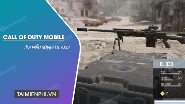 tim hieu sung dl q33 trong call off duty mobile