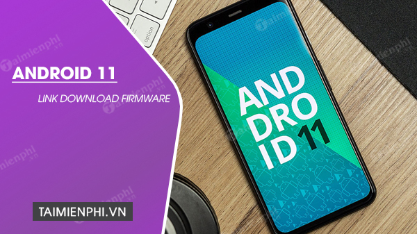 link download firmware android 11