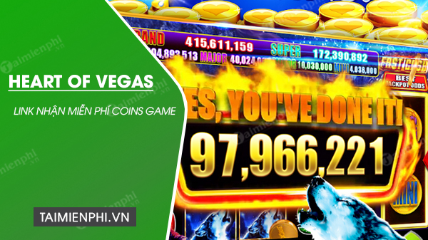 link nhan mien phi coins game Heart of Vegas