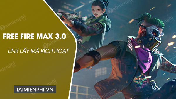 link lay ma kich hoat ban free fire max 3.0