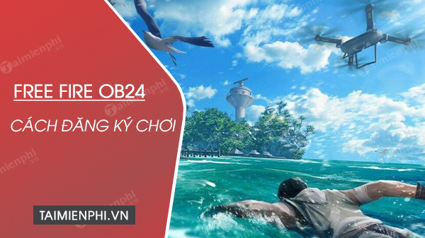 cach dang ky choi free fire ob24