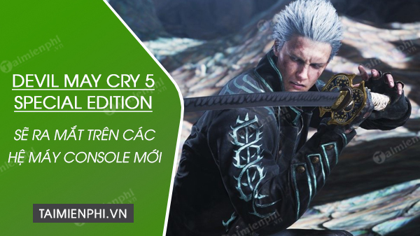 devil may cry 5 special edition se ra mat tren cac he may console moi