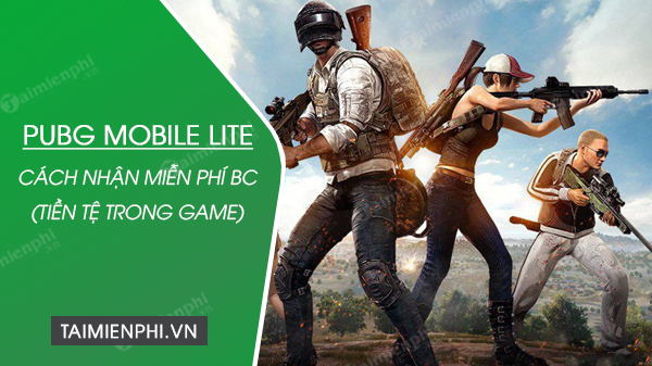 cach nhan mien phi bc trong pubg mobile lite