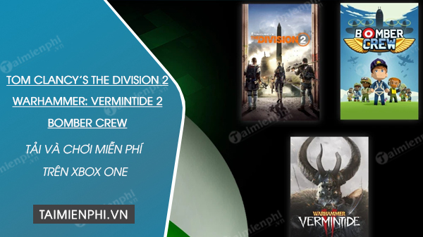 tai va choi tom clancys the division 2 warhammer vermintide 2 va bomber crew mien phi