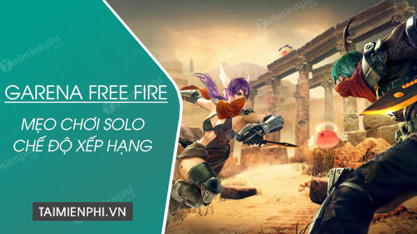 meo choi solo free fire che do xep hang