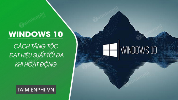 cach tang toc do win 10