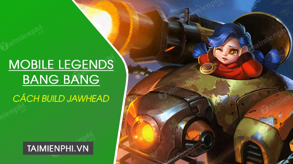how to build jawhead in mobile legends bang bang