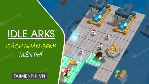 cach nhan gems trong idle arks mien phi
