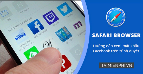 Xem mat khau Facebook da luu tren Safari iPhone
