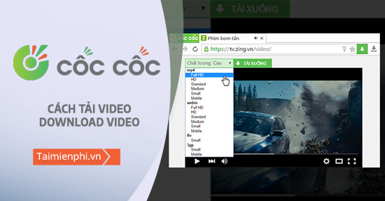 Tai video Coc Coc, download video tren CocCoc