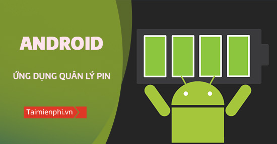 Top 5 ung dung quan ly Pin cho thiet bi Android