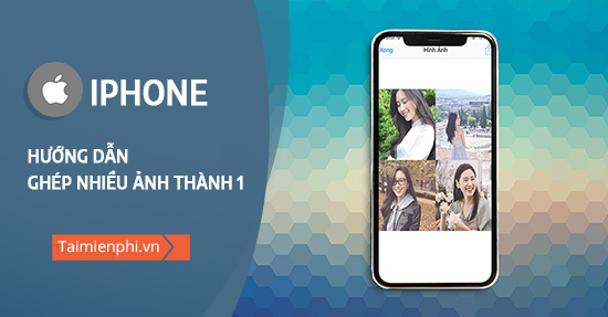 cach ghep nhieu anh thanh 1 tren iphone