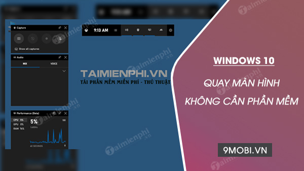 quay man hinh khong can phan mem tren windows 10