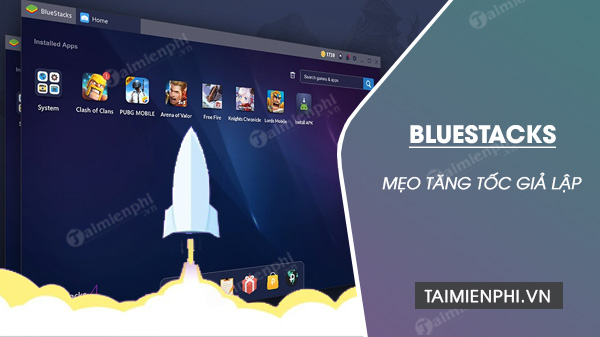 Tang toc Bluestacks gia lap Android
