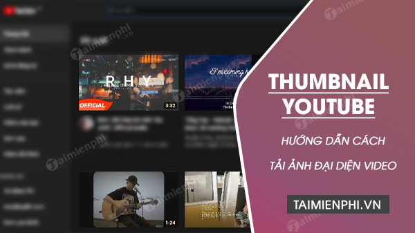 cach lay anh thumbnail cua video youtube chat luong cao
