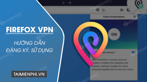 cach su dung ung dung firefox vpn