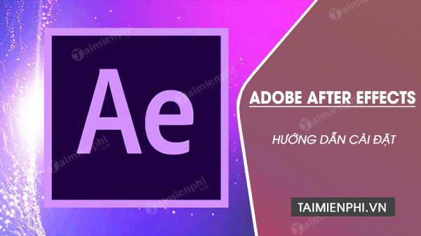 Cách cài Adobe After Effects 32bit/64bit FULL
