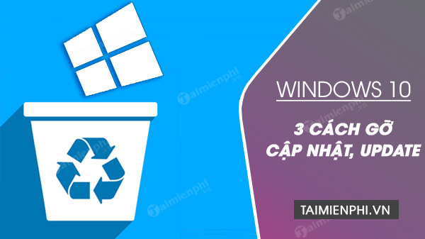 3 cach go cap nhat windows 10 thanh cong uninstall update 11