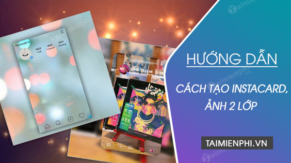 cach tao anh instacard anh 2 lop