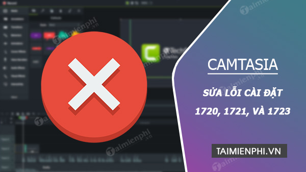 Correct errors 1720, 1721, and 1723 during the installation of Camtasia