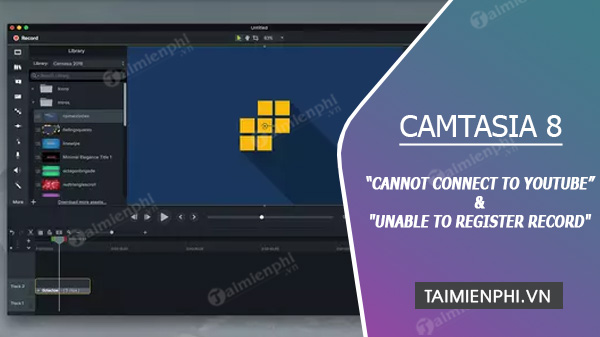 sua loi camtasia Camtasia Studio 8 cannot connect to YouTube va Unable to Register Record / Pause or Marker Hotkey