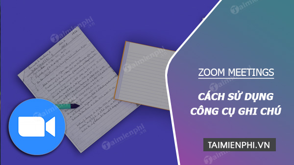 cach su dung cac cong cu chu thich tren zoom 11