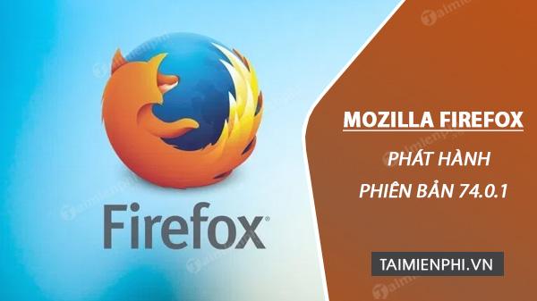 mozilla phat hanh firefox 74 0 1 va 2 lo hong zero day