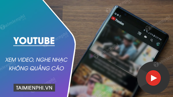 cach xem youtube tren android khong quang cao