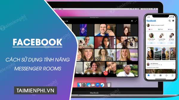 cach su dung facebook messenger rooms video call 50 thanh vien cung luc